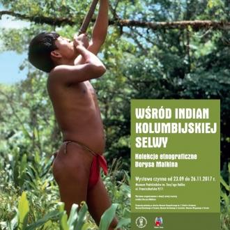 """Wystawa """"Wśród Indian kolumbijskiej selwy. Kolekcje..."""