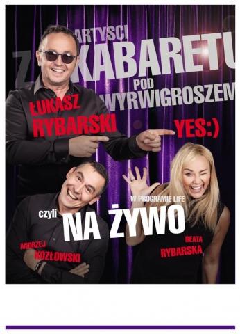 Galeria dla Łukasz Rybarski YES:) i artyści z Kabaretu pod Wyrwigroszem