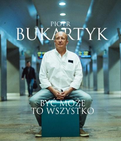 """Galeria dla Piotr Bukartyk """"Być może to wszystko"""""""
