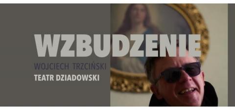 """Galeria dla Teatr Dziadowski """"Wzbudzenie"""""""