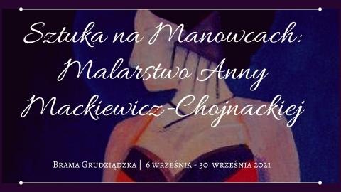 """Galeria dla Wystawa """"Sztuka na Manowcach: Malarstwo Anny Mackiewicz-Chojnackiej"""""""