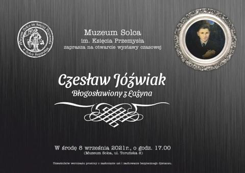 """Galeria dla Wystawa """"Czesław Jóźwiak. Błogosławiony z Łażyna"""""""