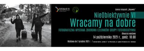"""Galeria dla Otwarcie Wystawy """"NieObiektywnie VI – Wracamy na dobre"""" Grupy """"FotoObiektywni"""""""