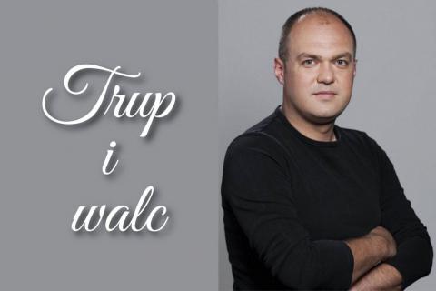 Galeria dla Paweł Tucholski-Trup i walc