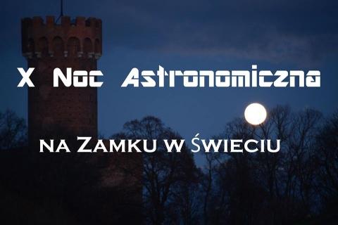 Galeria dla X Noc Astronomiczna na Zamku w Świeciu